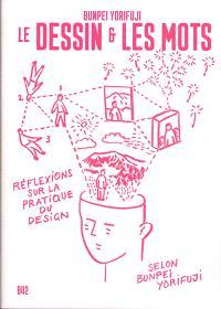 Le dessin & les mots : réflexions sur la pratique du design selon Bunpei Yorifuji