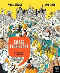 Histoire dessinée de la France. Volume 9, En âge florissant : de la Renaissance à la Réforme