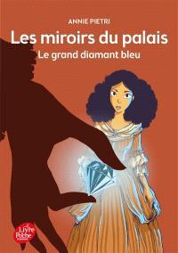 Les miroirs du palais. Volume 3, Le grand diamant bleu