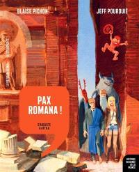 Histoire dessinée de la France. Volume 3, Pax romana ! : d'Auguste à Attila