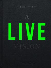 A live Vision - Alexis Atteret