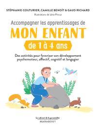 Accompagner les apprentissages de mon enfant de 1 à 4 ans : des activités pour favoriser son développement psychomoteur, affectif, cognitif et langagier