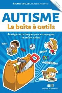 Autisme, la boîte à outils  : stratégies et techniques pour accompagner un enfant autiste