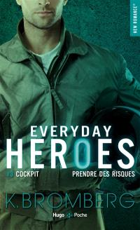 Everyday heroes. Volume 3, Cockpit : prendre des risques