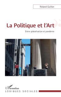 La politique et l'art : entre globalisation et pandémie