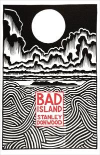 STANLEY DONWOOD BAD ISLAND /ANGLAIS