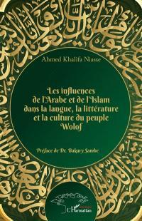 Les influences de l'arabe et de l'islam dans la langue, la littérature et la culture du peuple wolof