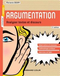 Argumentation : analyser textes et discours : observations et analyses, méthodologie pratique, exercices corrigés