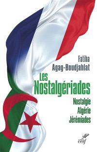 Nostalgériades : nostalgie, Algérie, jérémiades