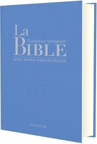 La Bible : traduction liturgique avec notes explicatives : compact
