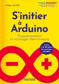 S'initier à Arduino : programmation et montages électroniques