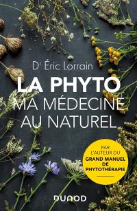 La phyto : ma médecine au naturel