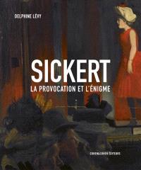 Sickert : la provocation et l'énigme