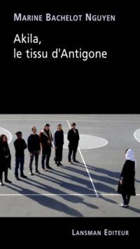 Akila, le tissu d'Antigone