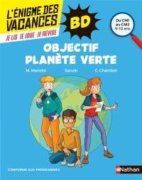 Objectif planète verte : du CM1 au CM2, 9-10 ans : conforme aux programmes