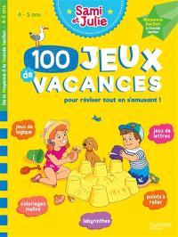 100 jeux de vacances pour réviser tout en s'amusant ! : 4-5 ans, de la moyenne section à la grande section