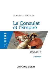 Le Consulat et l'Empire : 1799-1815