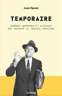 Temporaire : comment Manpower et McKinsey ont inventé le travail précaire