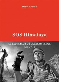 SOS Himalaya : le sauveteur d'Elisabeth Revol raconte