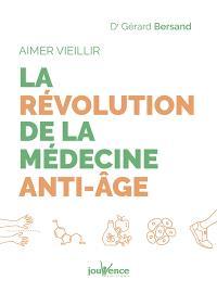 La révolution de la médecine anti-âge : aimer vieillir