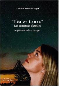 Léa et Laura : les semeuses d'étoiles : la planète est en danger