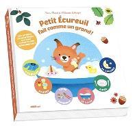 Petit écureuil fait comme un grand ! : les rituels du quotidien avec plein d'animations sensorielles !