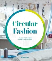 Circular Fashion: A Supply Chain for Sustainability in the Textile and Apparel Industry