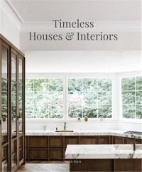 Timeless Houses & Interiors: Houses & Interiors (Dutch, English and French Edition)