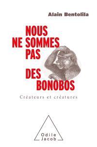 Nous ne sommes pas des bonobos