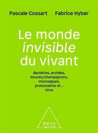 Le monde invisible du vivant