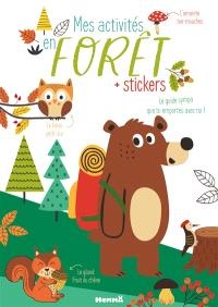Mes activités en forêt : + stickers : le guide sympa que tu emportes avec toi !