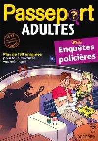 Passeport adultes, Spécial enquêtes policières