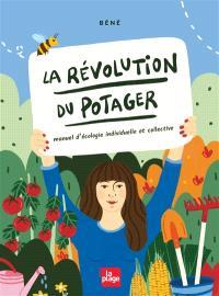 La révolution du potager : manuel d'écologie individuelle et collective