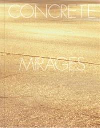 Concrete mirages