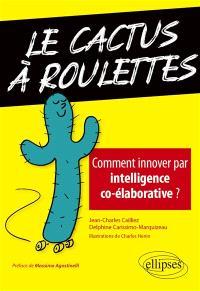 Le cactus à roulettes : comment innover par intelligence co-élaborative ?