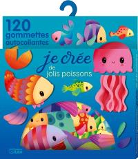 Je crée de jolis poissons : 120 gommettes autocollantes