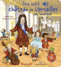 Mon petit château de Versailles en musique