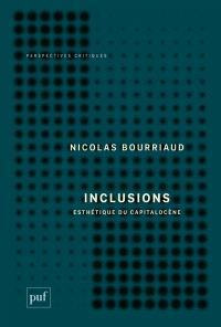 Inclusions : esthétique du capitalocène