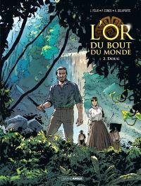 L'or du bout du monde. Volume 2, Doug