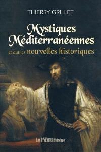 Mystiques méditerranéennes : et autres nouvelles historiques