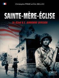Sainte-Mère-Eglise : la 82nd U.S. Airborne division