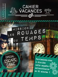 Cahier de vacances Larousse : mission les rouages du temps : spécial escape game