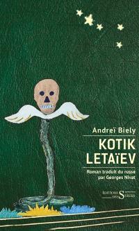 Kotik Letaïev. Suivi de Les souffrances de Kotik ou Le palimpseste de l'enfance