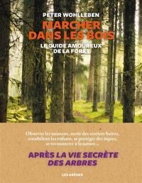 Marcher dans les bois : le guide amoureux de la forêt