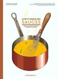 Le petit manuel des sauces : réaliser des sauces comme un chef
