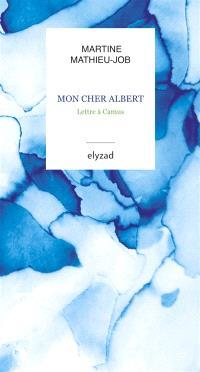Mon cher Albert : lettre à Camus