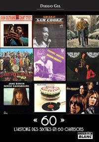 60 : l'histoire des sixties en 60 chansons