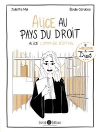 Alice au pays du droit. Volume 3, Alice commise d'office