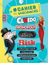 Cahier de vacances pour adultes : Cluedo, Monopoly, Trivial Pursuit, Risk