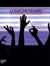 La part des femmes : Fattoumi-Lamoureux
